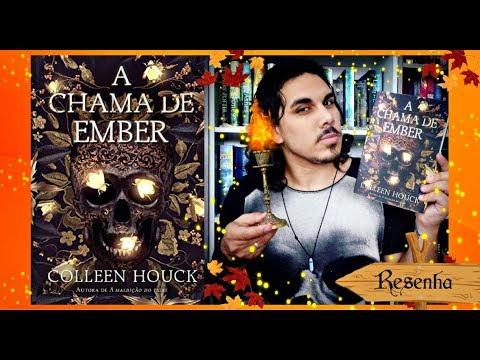 """Resenha """"A CHAMA DE EMBER"""", de Colleen Houck (Editora Arqueiro)"""