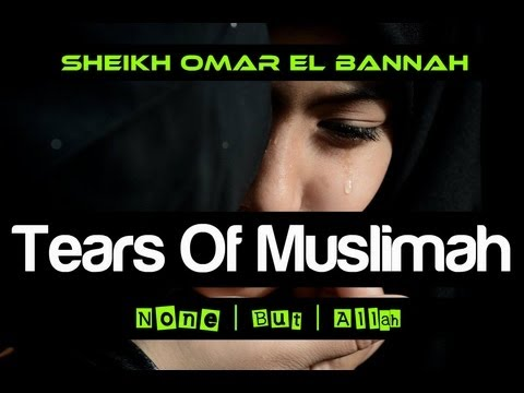 Tears Of Muslimah┇ A Wake Up Call ┇Sheikh Omar El Bannah ᴴᴰ