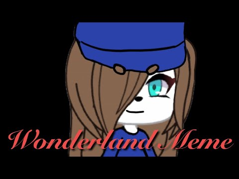 Wonderland Meme - Gacha Life (READ DESCRIPTION)