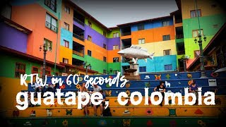 Round the World in 60 Seconds: Guatape, Colombia