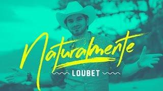 Loubet - Naturalmente