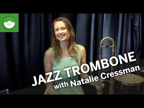 Learn To Play Jazz Trombone With Natalie Cressman