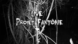 Rediff live Projet Fantome 1