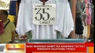 Taytay Philippines  city photo : BT: Mga murang damit na gawang Taytay, Rizal, mabenta ngayong Pasko