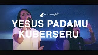 Video Yesus pada-Mu Kuberseru - OFFICIAL MUSIC VIDEO MP3, 3GP, MP4, WEBM, AVI, FLV Januari 2019