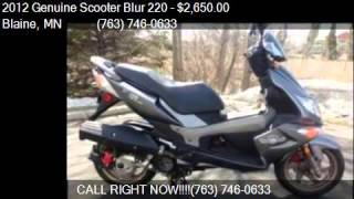 6. 2012 Genuine Scooter Blur 220  for sale in Blaine, MN 55449