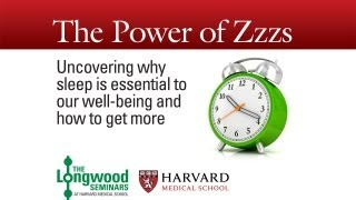 The Power of Zzzs — Longwood Seminar
