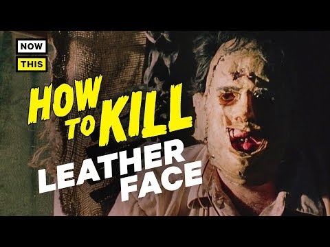 How to Kill Leatherface   NowThis Nerd