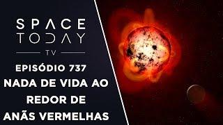 Nada de Vida Ao Redor de Anãs Vermelhas - Space Today TV Ep.737 by Space Today