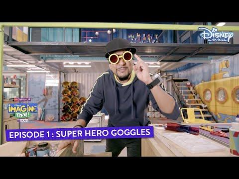 Disney Imagine That | Ep 1 Part 2 | Super Hero Goggles | Disney Channel