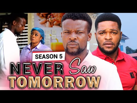 NEVER SAW TOMORROW SEASON 5 (New Movie) - 2020 LATEST NOLLYWOOD MOVIE