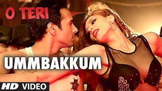 Ummbakkum - Song Video - O Teri