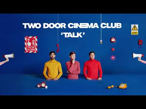 Two Door Cinema Club - Talk  [Album Version Audio]