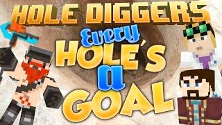 Minecraft - Every Hole's A Goal - Hole Diggers 1