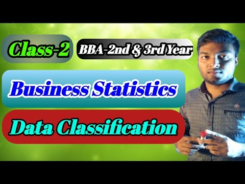 Business statistics Data classification #class_2 | BBA Accounting & Management department. ||