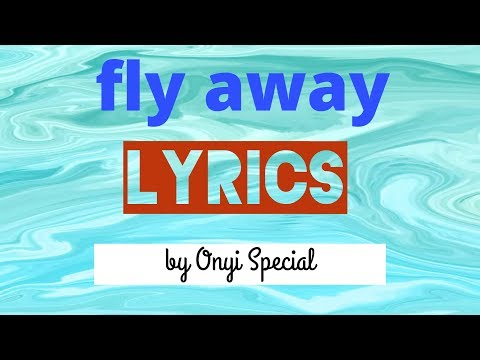 Fly away lovely tones lyrics by Onyi-Special