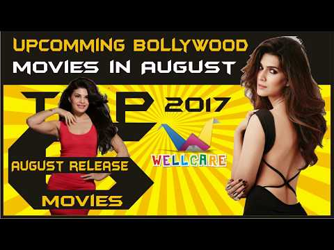 6 Upcoming Bollywood hindi movie in August 2017   WELLCARE ENTERTAINMENT   MOBILE