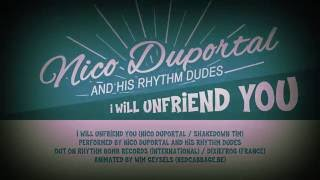 'I Will Unfriend You' Nico Duportal and his Rhythm Dudes