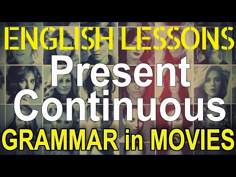 Present Continuous (i Am Doing) In Movies - Hollywood English