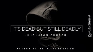 Dead but still deadly | The Power of Partnerships | Pastor Keion Henderson