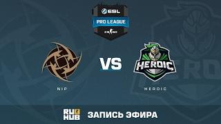 NiP vs. Heroic - ESL Pro League S5 - de_nuke [CrystalMay, ceh9]