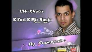 Download Lagu Vw-Xheta ( E fort E mir Nusja ) New -2012- By Superpa2x Mp3