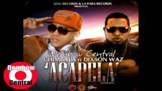 Chimbala Ft Dixson Waz - Acapela ( Dembow 2013 ) ( Prod. By Dj Alexis )