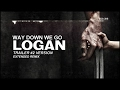 Kaleo - Way Down We Go (LOGAN Trailer #2 Version)   Extended Remix