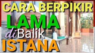 Video #337. CARA BERPIKIR LAMA DI BALIK ISTANA. Mengapa hidup tak nyaman? MP3, 3GP, MP4, WEBM, AVI, FLV Mei 2019