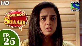 Mooh Boli Shaadi - मुह बोली शादी - Episode 25 - 31st March 2015