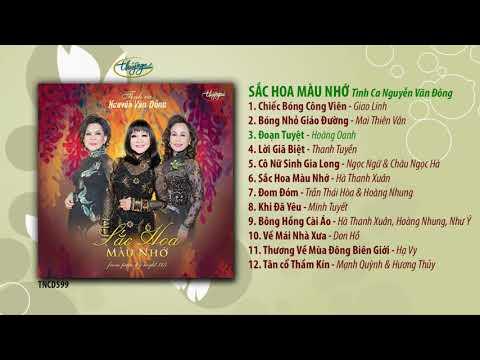 CD Sắc Hoa Màu Nhớ / Tình Ca Nguyễn Văn Đông (TNCD599) songs from PBN 125 - Thời lượng: 59 phút.