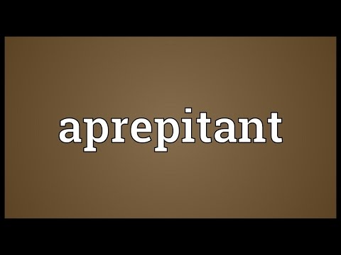 Aprepitant Meaning