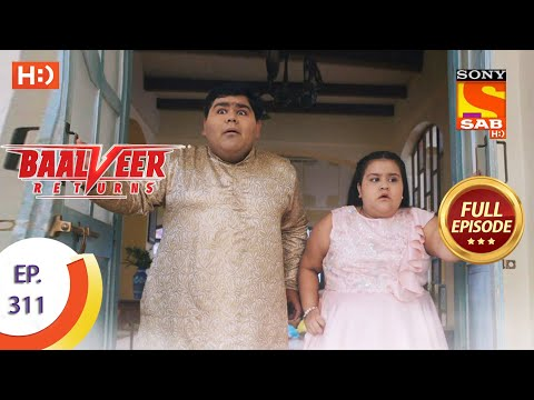 Baalveer Returns - Ep 311 - Full Episode - 2nd March, 2021