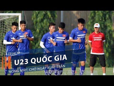 TP.HCM: U23 quốc gia 'nóng máy', chờ ngày xuất trận | VTC1 - Thời lượng: 2 phút, 18 giây.