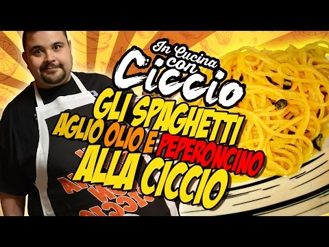 in Cucina Con Ciccio: Gli Spaghetti aglio,olio e Peperoncino!