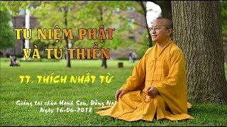 Tu niệm Phật và tu thiền - TT. Thích Nhật Từ | Pháp thoại mới nhất 2018