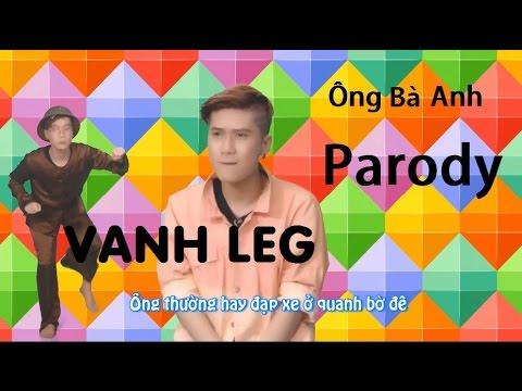 Ông Bà Anh ( Parody ) - LEG - Thời lượng: 3 phút và 43 giây.