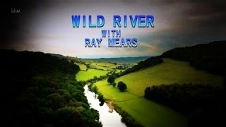 Wild River With Ray Mears