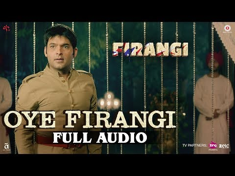 Oye Firangi - Full Audio | Firangi | Kapil Sharma