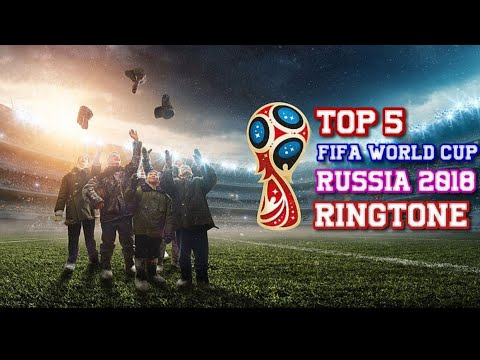 Fifa World Cup 2018 Ringtone | Best Ringtone For Russia World Cup 2018 |