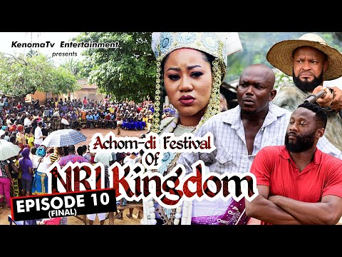 ACHOM-DI FESTIVAL (of Nri Kingdom) - Episode 10 Finale. Starring Chinenye Uba and more.