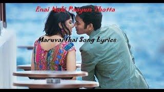 Video Maruvaarthai - Enai Noki Paayum Thota song lyrics - Dhanush - Thamarai - Sid Sriram - Tamil album MP3, 3GP, MP4, WEBM, AVI, FLV Juni 2019