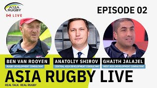Asia Rugby Live : Episode 2 Growing the Game In Asia