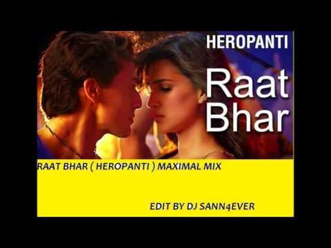 Video Dj Sann4ever - raat bhar ( heropanti ) maximal mix download in MP3, 3GP, MP4, WEBM, AVI, FLV January 2017
