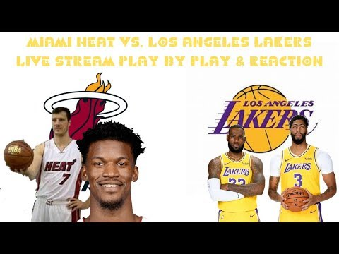 Miami Heat Vs. Los Angeles Lakers Live Stream Play By Play & Reactions