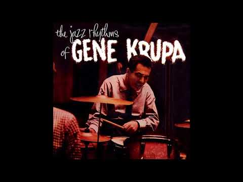 Gene Krupa – The Jazz Rhythms Of Gene Krupa (Full Album)