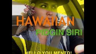 Hawaiian Pidgin Siri