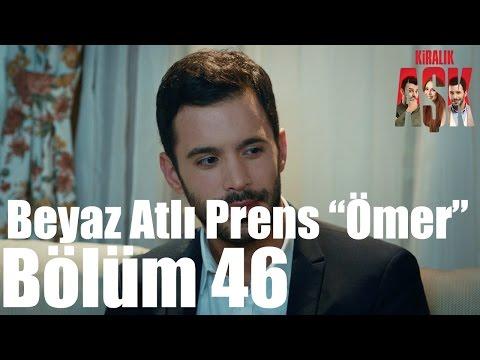 Download Kiralık Aşk 46. Bölüm - Beyaz Atlı Prens