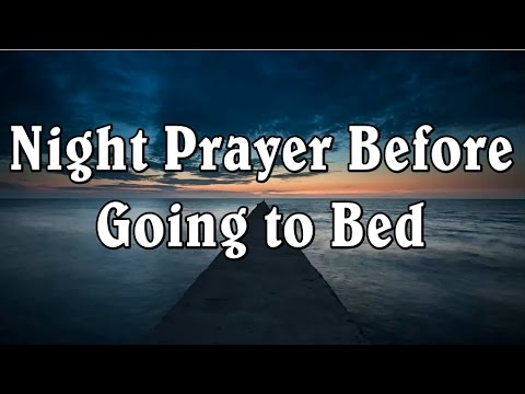Night Prayer Before Going to Bed - Bedtime Prayer - Good Night Prayer