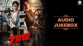 7 Hours to Go Audio Jukebox Song Sandeepa Dhar Natasa Stankovic